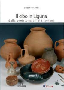Il cibo in Liguria dalla preistoria all'età romana, Umberto Curti